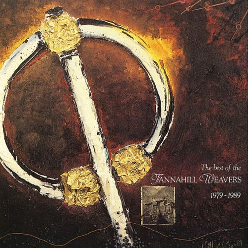 Best Of Tannahill Weavers 1979-89 by The Tannahill Weavers