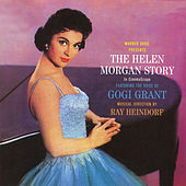 The Helen Morgan Story (with Ray Heindorf) by Gogi Grant