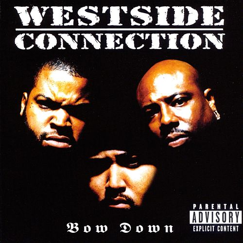 Bow Down by Westside Connection