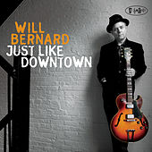 Just Like Downtown by Will Bernard