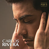 Por Ti by Carlos Rivera