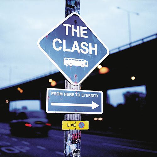 From Here to Eternity: Live by The Clash