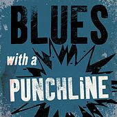 Blues with a Punchline von Various Artists