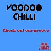Check Out Our Groove by Voodoo Chilli