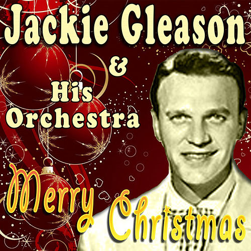 Merry Christmas (Original Remaster) by Jackie Gleason