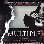 Multiplex (Original Motion Picture Soundtrack) (Un thriller di Stefano Calvagna) by Claudio Simonetti