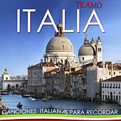 Te Amo Italia, Canciones Italianas para Recordar  by Various Artists