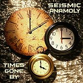 Times Gone By by Seismic Anamoly