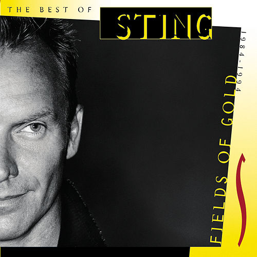 Fields Of Gold: The Best Of Sting 1984-1994 by Sting