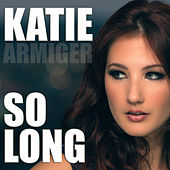 So Long Single by Katie Armiger