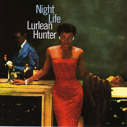 Night Life (with Many Albam and His Orchestra) [featuring Joe Newman, Al Cohn & Barry Galbraith] by Lurlean Hunter