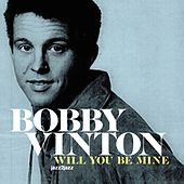 Will You Be Mine by Bobby Vinton