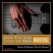 Gospel Play-Along Tracks for Bass Vol. 13 by Fruition Music Inc.