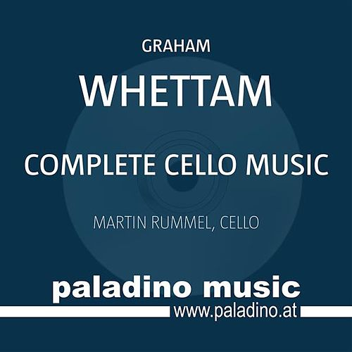 Whettam: Complete Cello Music by Martin Rummel