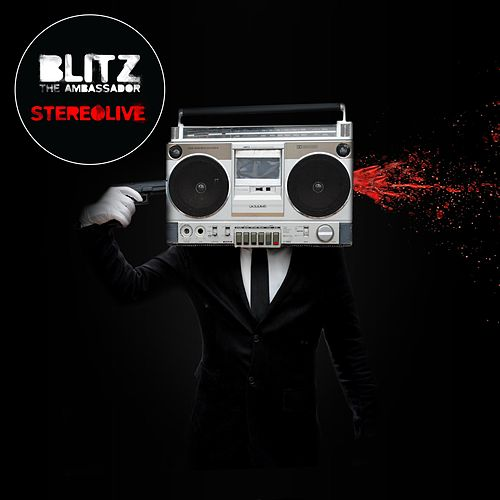 StereoLive by Blitz the Ambassador