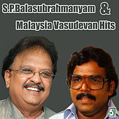 S.P.Balasubrahmanyam and Malaysia Vasudevan Hits by Various Artists