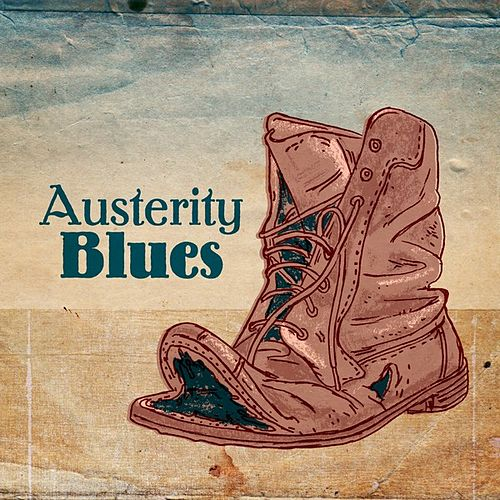 Austerity Blues by Various Artists