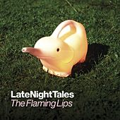 Late Night Tales: The Flaming Lips von Various Artists