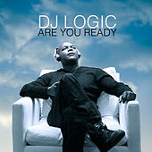 Are You Ready by DJ Logic