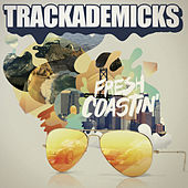 Fresh Coastin' by Trackademicks