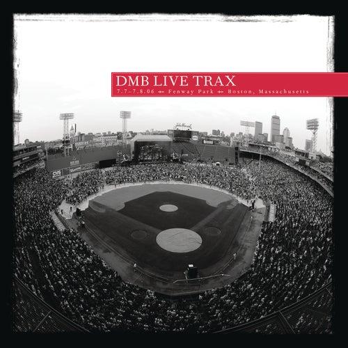Live Trax, Vol. 6: 7/7 - 7/8/2006 Fenway Park, Boston Ma. by Dave Matthews Band