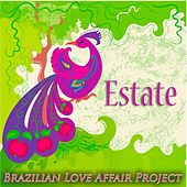 Estate by Brazilian Love Affair Project