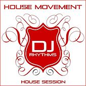 House Movement: House Session by Various Artists
