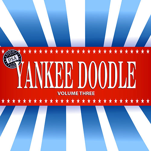 Yankee Doodle, Vol. 3 by Various Artists