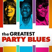 The Greatest Party Blues von Various Artists