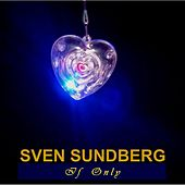 If Only (Radio Edit) by Sven Sundberg