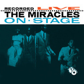 Recorded Live On Stage by The Miracles