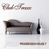 Club Traxx - Progressive House 7 by Various Artists