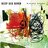 History Speaks by Deep Sea Diver