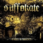No Mercy, No Forgiveness by Suffokate