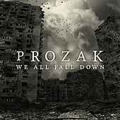 We All Fall Down by Prozak