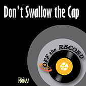 Don't Swallow the Cap by Off the Record