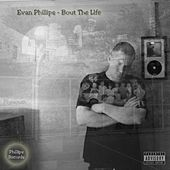 Bout the Life by Evan Phillips