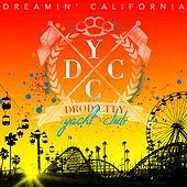 Dreamin' California by Drop City Yacht Club
