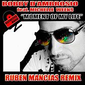 Moment Of My Life (feat. Michelle Weeks) by Bobby D. Ambrosio