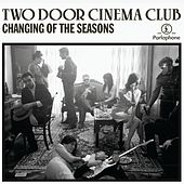 Changing Of The Seasons (Alternative Edit) von Two Door Cinema Club