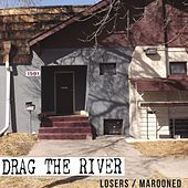 Losers/Marooned by Drag The River