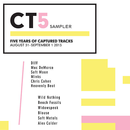 CT5 Sampler:  Five Years of Captured Tracks by Various Artists