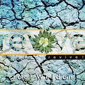 Revive by Joel Weldon