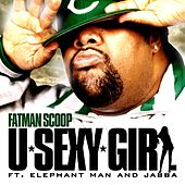 U Sexy Girl by Fat Man Scoop