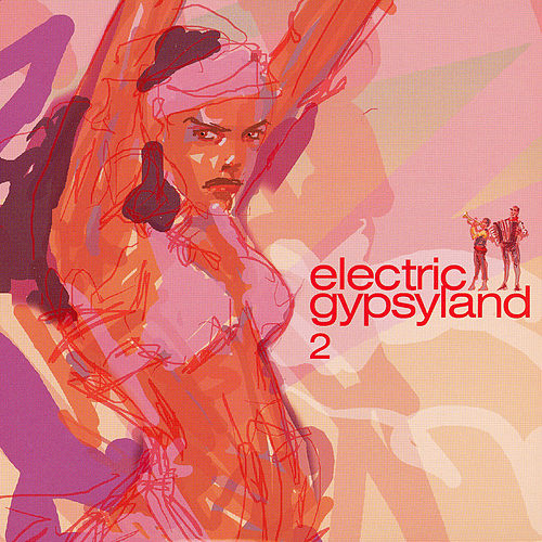 Electric Gypsyland 2 by Various Artists