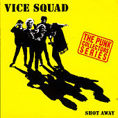 Shot Away by Vice Squad