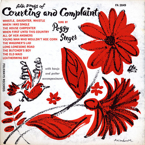 Songs of Courting and Complaint by Peggy Seeger