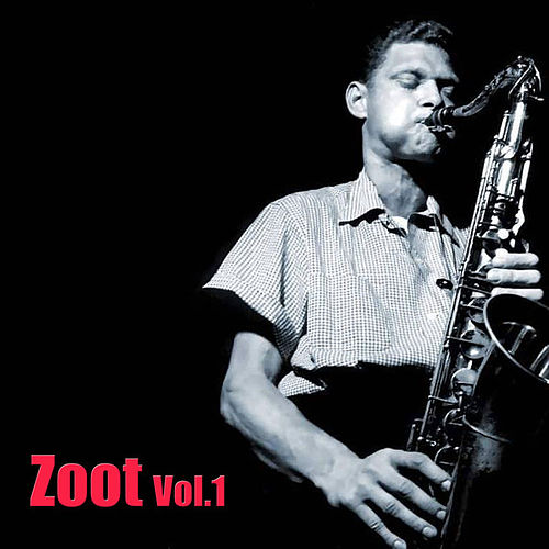 Zoot Vol. 1 by Zoot Sims