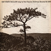 Bay State Ballads by Paul Clayton