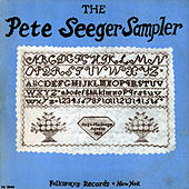The Pete Seeger Sampler by Pete Seeger